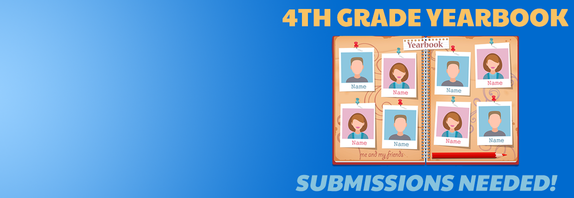 4th Grade Yearbook Submissions Due