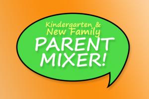 Kindergarten & New Family Parent Mixer